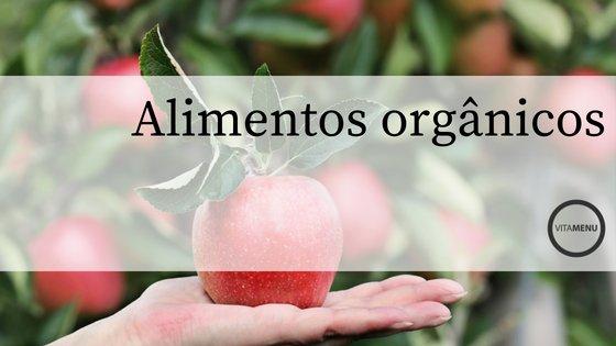Alimentação Sustentável: Orgânicos