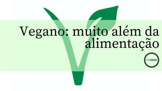 Ser Vegano – Muito Além Da Alimentação!