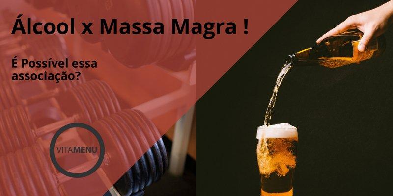 A verdade sobre o consumo de álcool, emagrecimento e o ganho de massa muscular