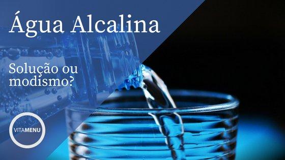 [Texto] Água Alcalina Traz Benefícios Ou Malefícios?