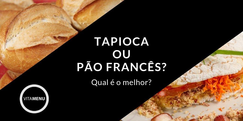 Tapioca Ou Pão Francês? Qual é O Melhor?