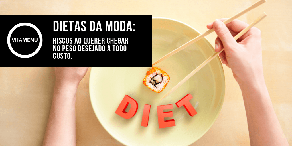 Dietas da moda e as consequencias