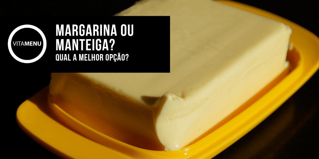 Manteiga Ou Margarina, Qual é A Melhor?